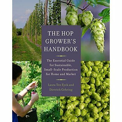 The Hop Grower's Handbook: The Essential Guide for Sust - Paperback NEW Laura Te