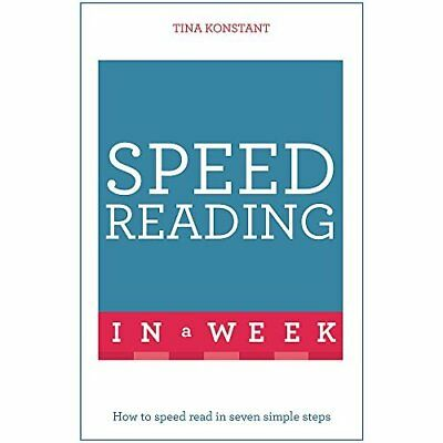 Speed Reading In A Week: How To Speed Read In Seven Sim - Paperback NEW Tina Kon