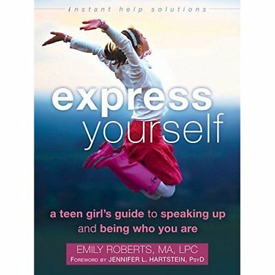Express Yourself: A Teen Girl's Guide to Speaking Up an - Paperback NEW Emily Ro