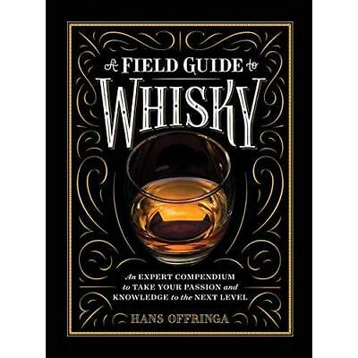 A Field Guide to Whisky - Hardcover NEW Offringa, Hans 01/05/2017