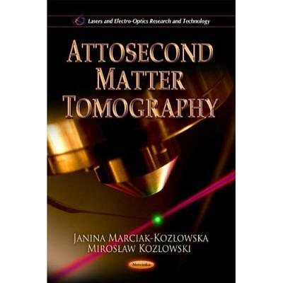 Attosecond Matter Tomography (Lasers and Electro-Optics - Paperback NEW Janina M