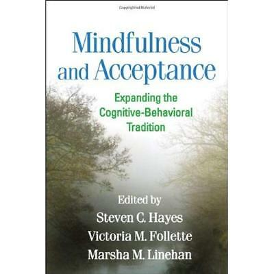 Mindfulness and Acceptance: Expanding the Cognitive-Beh - Paperback NEW Hayes, S