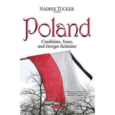 Poland: Conditions, Issues, and Foreign Relations - Paperback NEW Tucker, Nadine