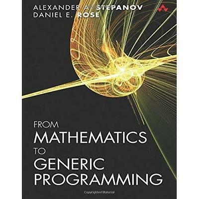 From Mathematics to Generic Programming - Paperback NEW Alexander A. St 2014-11-