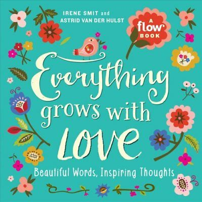 Everything Grows with Love Beautiful Words, Inspiring Thoughts 9781523501144