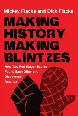 Making History / Making Blintzes How Two Red Diaper Babies Foun... 9780813589220