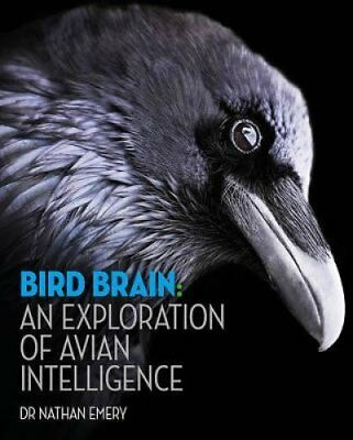 Bird Brain: An exploration of avian intelligence by Nathan Emery 9781782403142