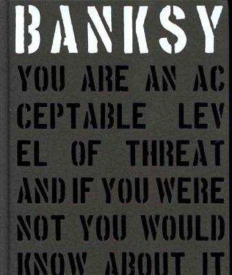 Banksy. You Are An Acceptable Level of Threat by Gary Shove 9781908211309