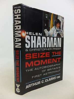 Seize the Moment: The Autobiography of Britain's First Astronaut: Autobiography