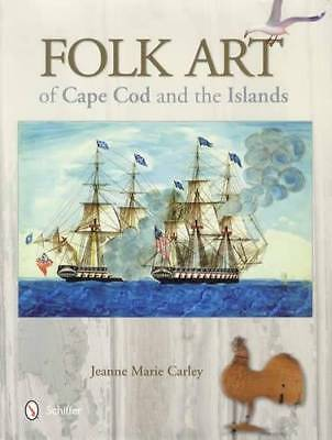 Folk Art of Cape Cod, Martha's Vineyard & Nantucket Paintings Crafts & Carvings