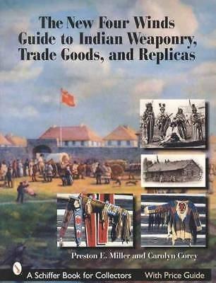 Four Winds Guide to Authentic Indian Weapons, Trade Goods, Tools, Replicas Etc