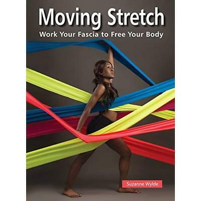 Moving Stretch - Paperback NEW Wylde, Suzanne 01/01/2017