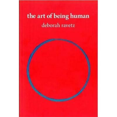 The Art of Being Human: Life, Family, and Creativity - Paperback NEW Deborah Rav
