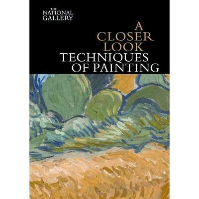 A Closer Look: Techniques of Painting (National Gallery - Paperback NEW Jo Kirby