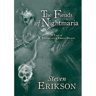 The Fiends of Nightmaria - The Tales of Bauchelain and  - Hardback NEW Erikson,