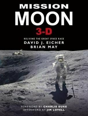 Mission Moon 3-D Reliving the Great Space Race by David Eicher 9781999667405