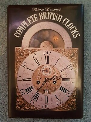 COMPLETE BRITISH CLOCKS by Brian Loomes SIGNED