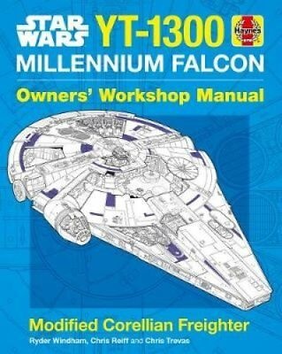 YT-1300 Millennium Falcon Owners' Workshop Manual by Ryder Windham 9781785212222