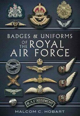 Badges and Uniforms of the RAF by Malcolm Hobart 9781848848948 (Paperback, 2013)