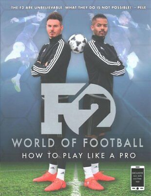 F2 World of Football How to Play Like a Pro (Skills Book 1) 9781911274445