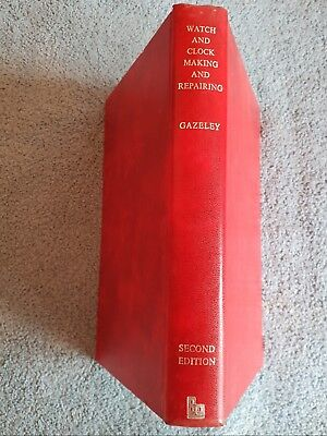 WATCH AND CLOCK MAKING and REPAIRING W.J. Gazeley 1958