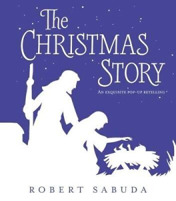The Christmas Story An Exquisite Pop-up Retelling by Robert Sabuda 9781406369557