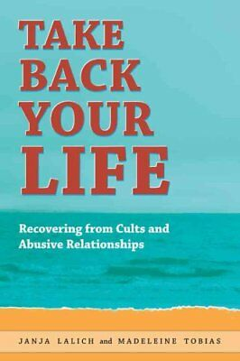 Take Back Your Life Recovering from Cults and Abusive Relations... 9780972002158