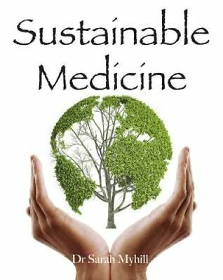 Sustainable Medicine by Sarah Myhill (Paperback, 2015)
