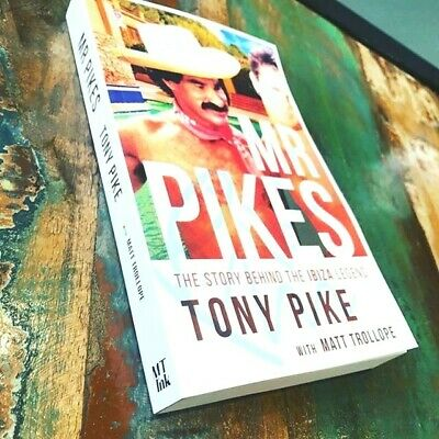 *OFFICIAL COPY IN PAPERBACK - Mr Pikes The Story Behind The Ibiza Legend.
