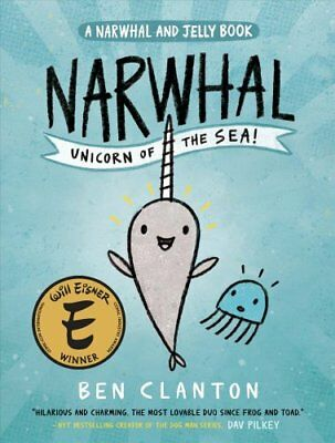 Narwhal: Unicorn of the Sea (a Narwhal and Jelly Book #1) by Ben Clanton...