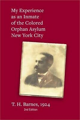 My Experience as an Inmate of the Colored Orphan Asylum New York City (Paperback