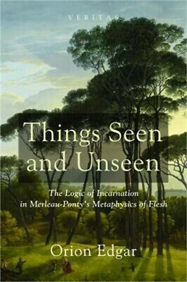 Things Seen and Unseen (Paperback or Softback)