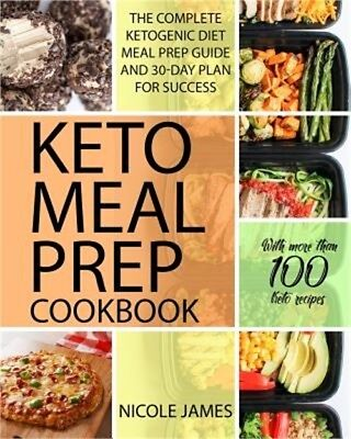 Keto Meal Prep Cookbook: The Complete Ketogenic Diet Meal Prep Guide and 30-Day