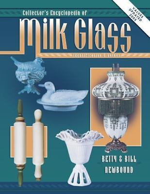 Collectors Encyclopedia Of Milk Glass Identification/Values by Newbound, Betty,