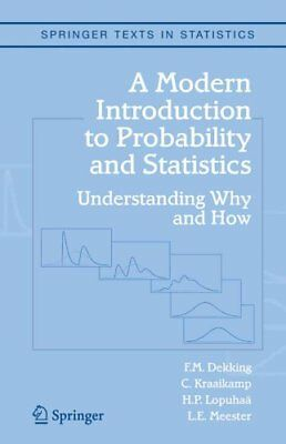 A Modern Introduction to Probability and Statistics: Understanding Why and...