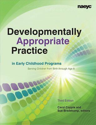 Developmentally Appropriate Practice in Early Childhood Programs Serving...