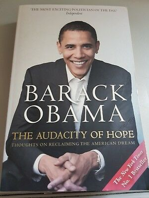 The Audacity of Hope: Thoughts on Reclaiming the American Dream by Barack Obama…