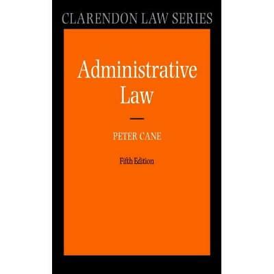 Administrative Law - Paperback NEW Cane, Peter 2011-09-15
