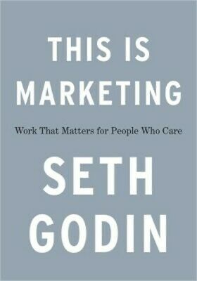 This Is Marketing: You Can't Be Seen Until You Learn to See (Hardback or Cased B
