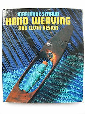 HAND WEAVING AND CLOTH DESIGN.by MARIANNE STRAUB