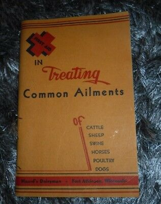 Hoards Dairyman First Aid In Treating Common Ailments - 1938 Fort Atkinson, Wi
