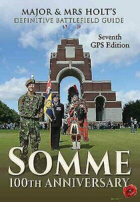 Major & Mrs Holt's Definitive Battlefield Guide Somme: 100th An... 978147386