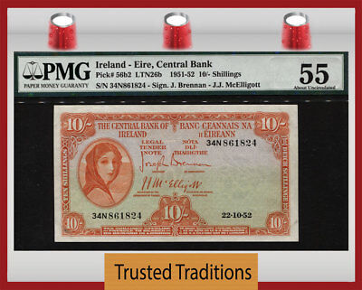TT PK 56b2 1951-52 IRELAND - EIRE 10/- SHILLINGS PMG 55 ABOUT UNCIRCULATED!
