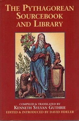 Kenneth Sylvan Guthrie / Pythagorean Sourcebook and Library An Anthology