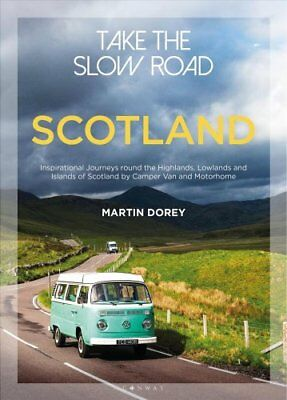Take the Slow Road: Scotland Inspirational Journeys Round the H... 9781844865383