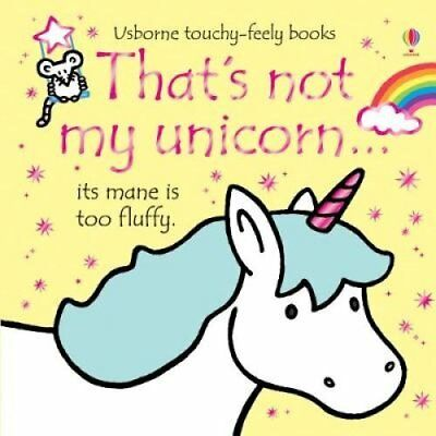 That's Not My Unicorn by Fiona Watt (Board book, 2017)