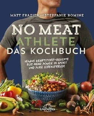 Matt Frazier & Stepfanie Romine: No Meat Athlete - Das Kochbuch