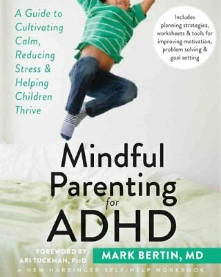 Mindful Parenting for ADHD by Mark Bertin 9781626251793 (Paperback, 2015)