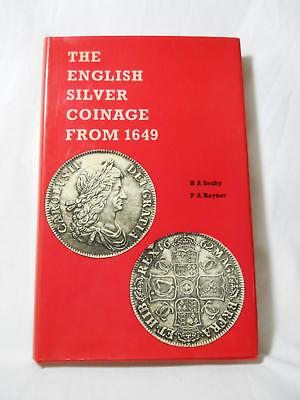 The English Silver Coinage From 1649 By H A Seaby P A Rayner