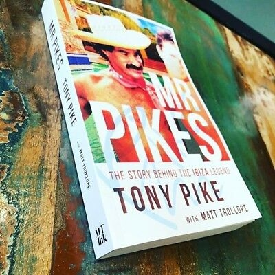*NEW FROM PUBLISHER: Mr Pikes: The Story Behind The Ibiza Legend